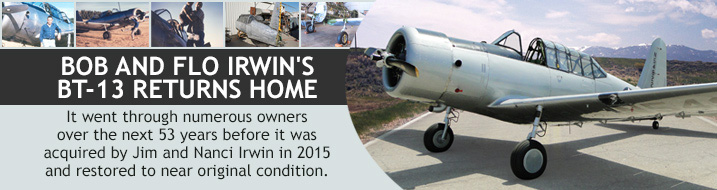 BOB AND FLO IRWIN'S BT-13 RETURNS HOME