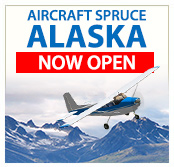 Aircraft Spruce Alaska Now Open